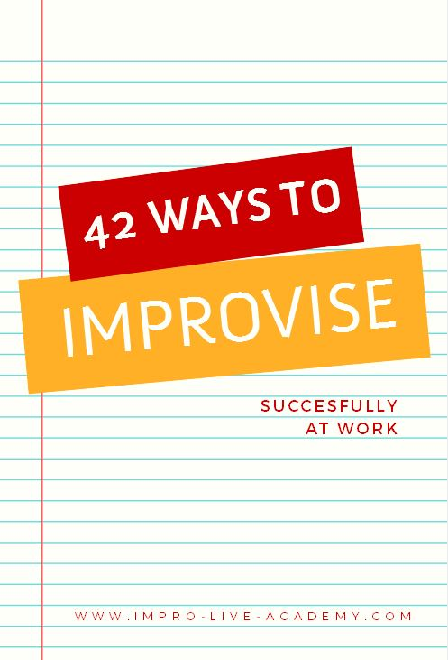 42 Ways for professional Improvisation in Business and Training
