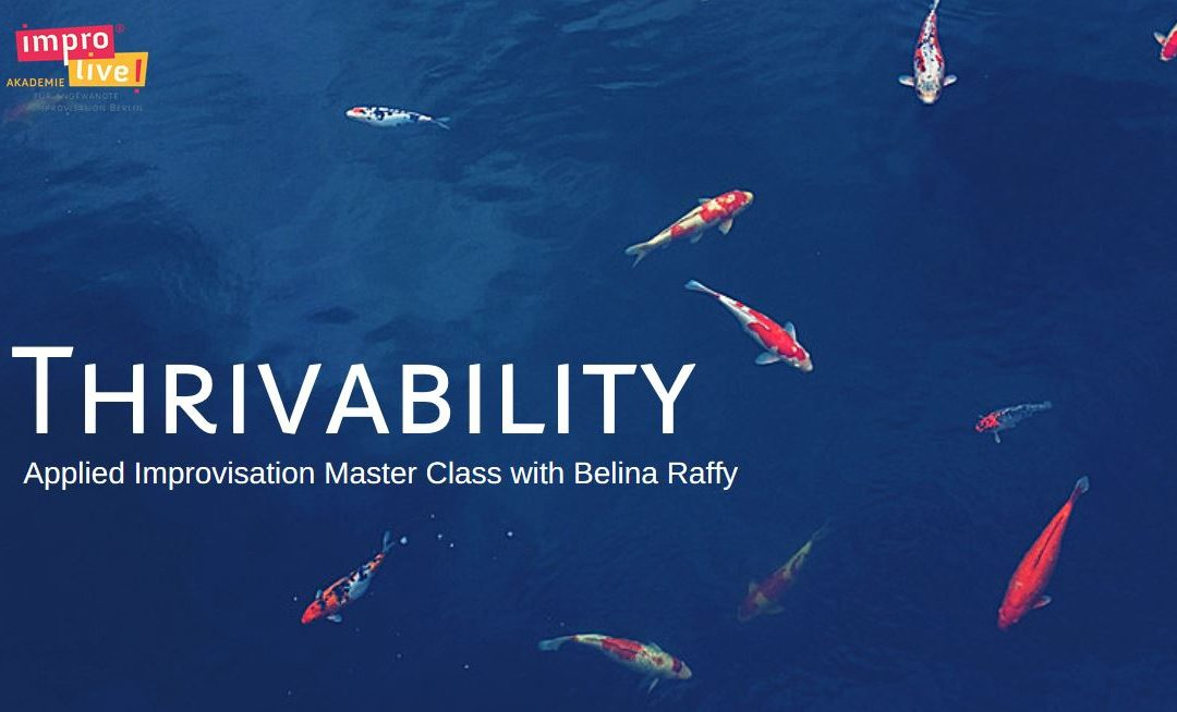 Thrivability – Applied Improv Master-Class with Belina Raffy