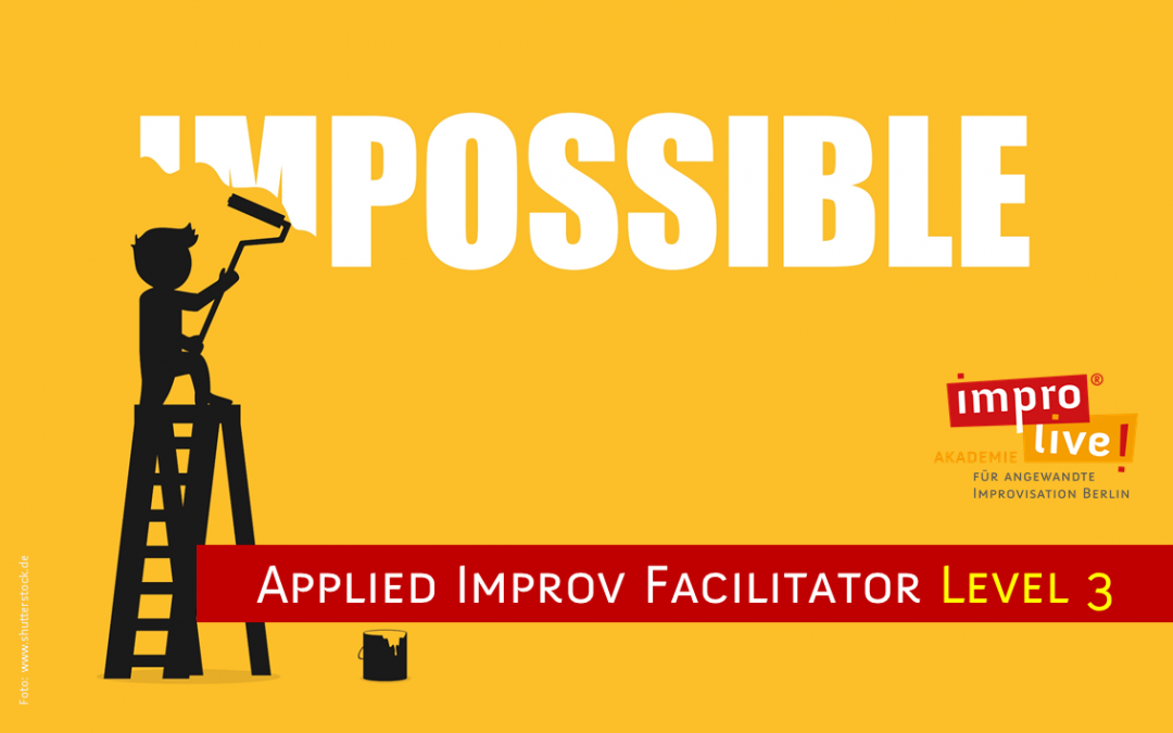 20 Tage 360° Applied Impov Facilitator Level 3 – Masterklassen