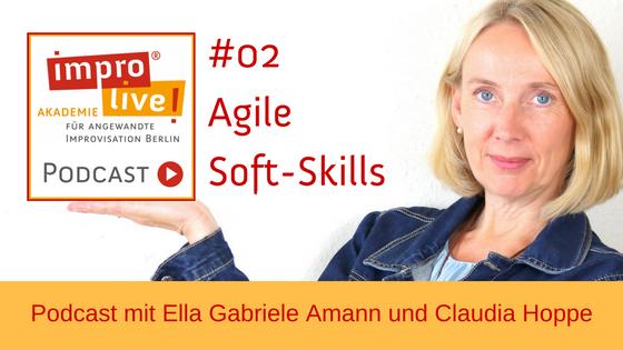 "impro live! Podcast #02 ""Agile Skills für die Arbeitswelt 4.0"""