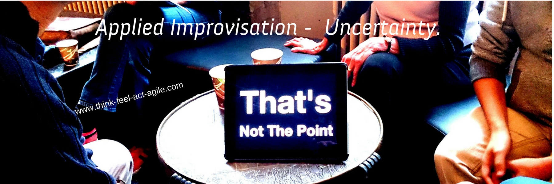 Applied Improv-Agile_thats not the point