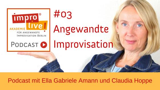 """impro live! Podcast #03 """"Was ist eigentlich Angewandte Improvisation?"""""""