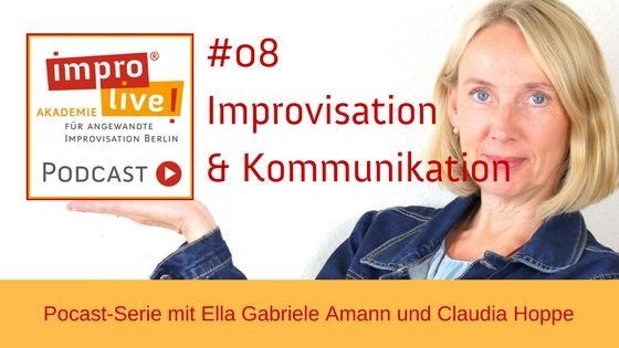 "impro live! Podcast #08 ""Kommunikation"""