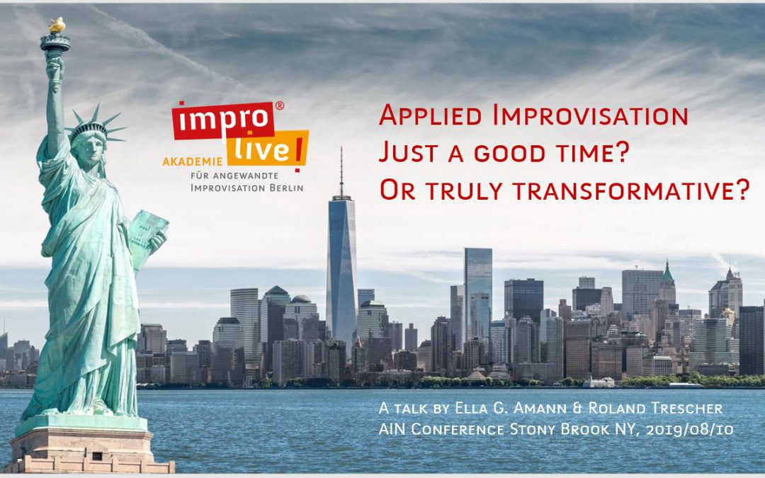 AIN Talk: Applied Improvisation – just a good time ore truly transformative?