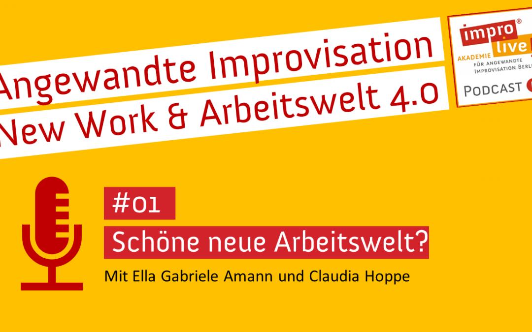 "impro live! Podcast #01 ""Schöne neue Arbeitswelt?"""