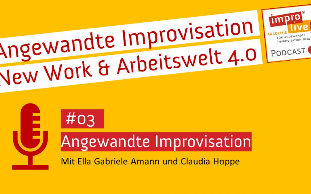 "impro live! Podcast #03 ""Angewandte Improvisation"""