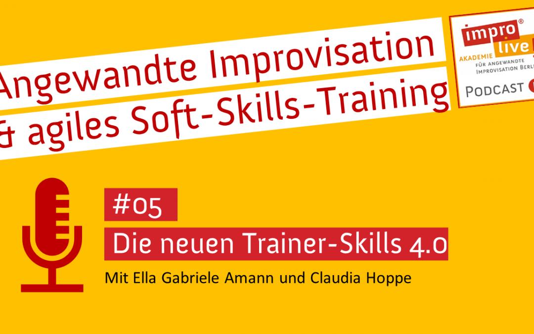 """impro live! Podcast #05 """"Die neuen Trainer-Skills 4.0"""""""