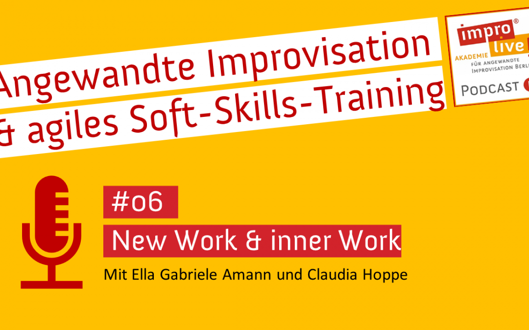 "impro live! Podcast #06 ""New Work & Inner Work"""