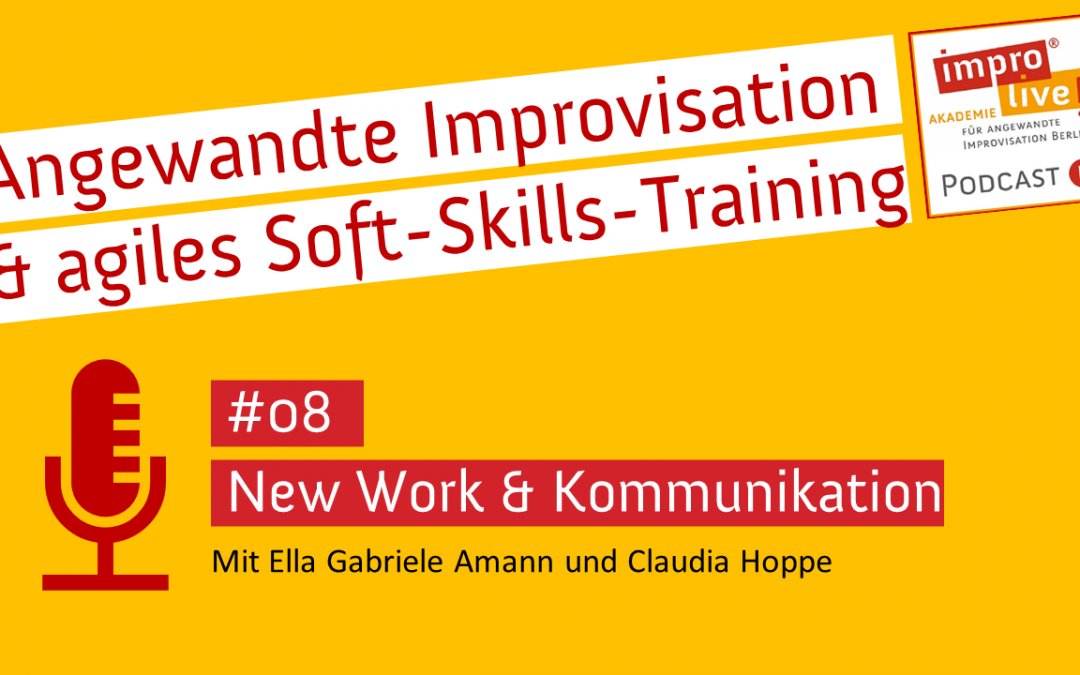 "impro live! Podcast #08 ""New Work & Kommunikation"""
