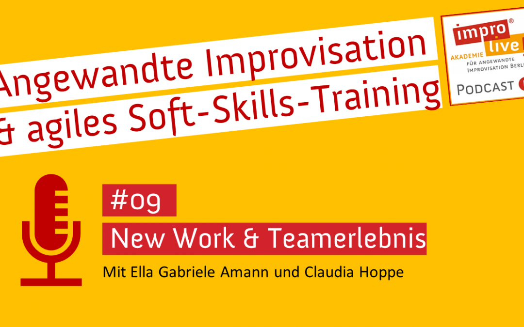 "impro live! Podcast #09 ""New Work & Teamerlebnis"""