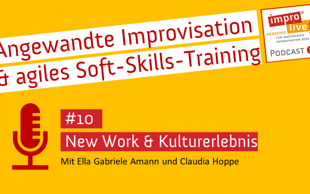 "impro live! Podcast #10 ""New Work & Kulturerlebnis"""