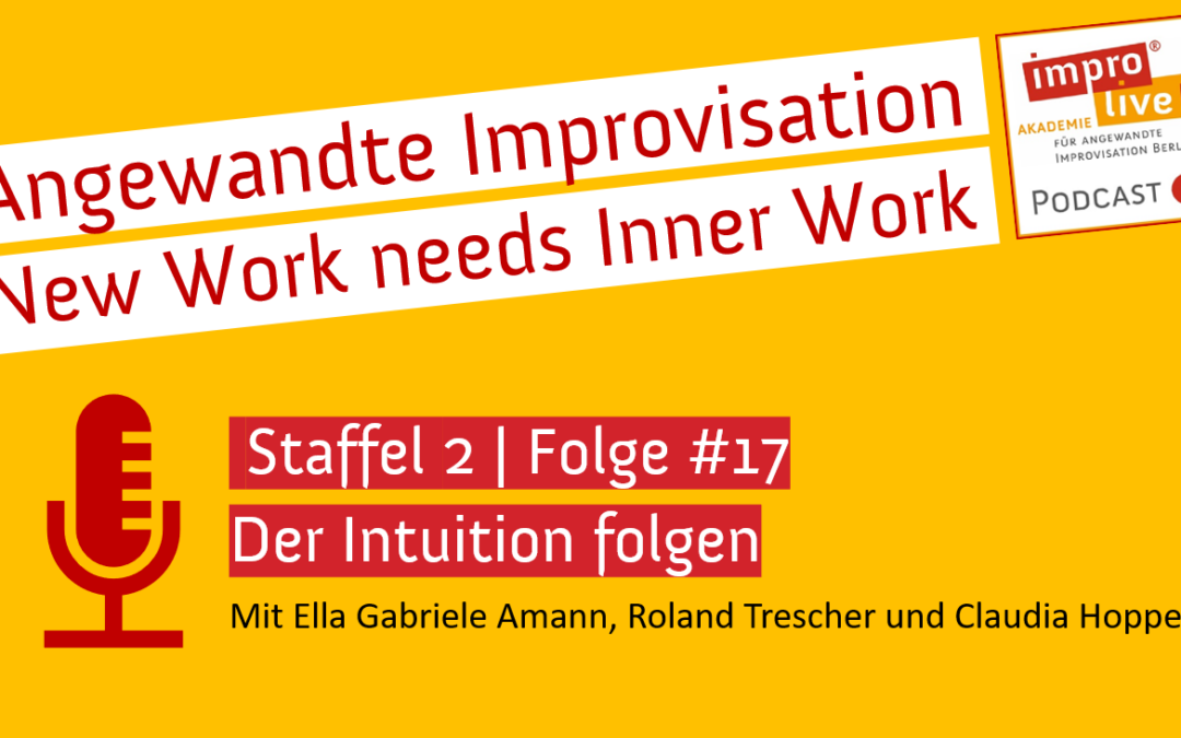 "impro live! Podcast #17 ""Inner Work – Der Intuition folgen"""