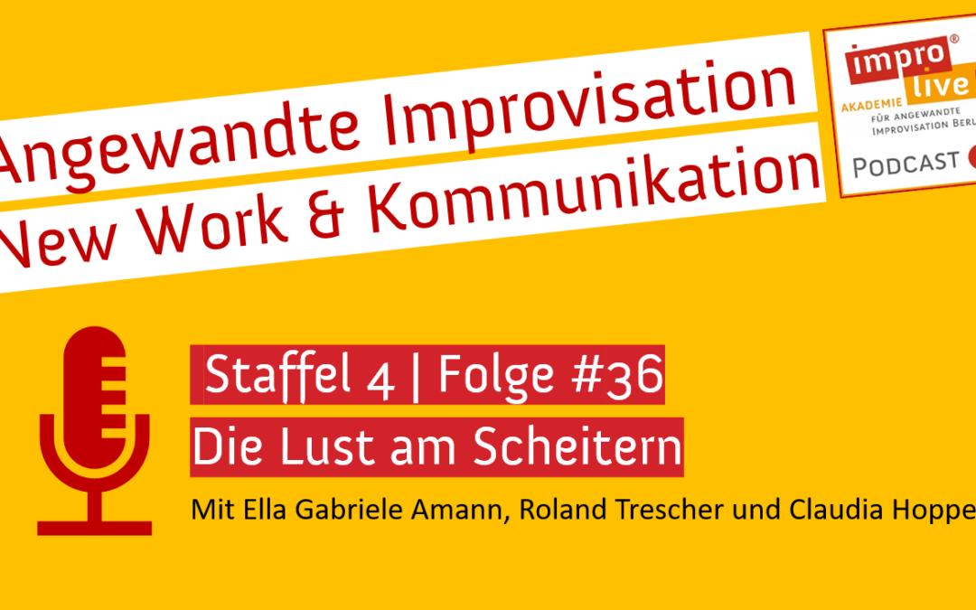 """impro live! Podcast #36 """"Die Lust am Scheitern"""""""