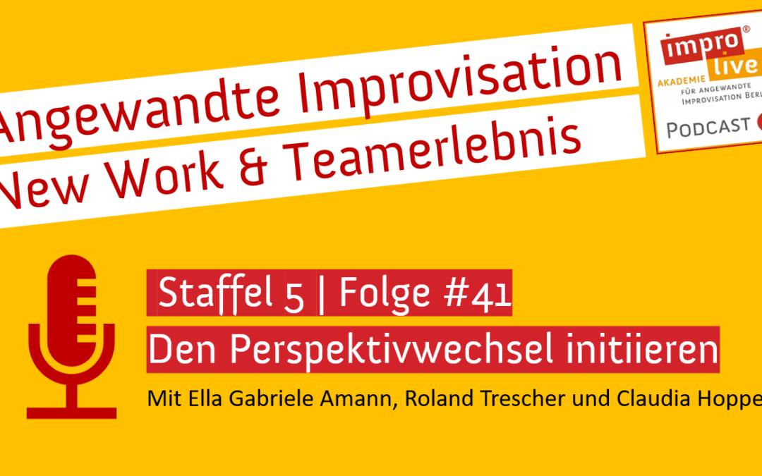 impro live! Podcast #41 Den Perspektivwechsel initiieren